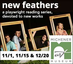 NEW FEATHERS - A PLAYWRIGHT READING SERIES OF NEW THEATRICAL WORK - EXCLUSIVE FULL-LENGTH PRODUCTION in James A. Michener Art Museum